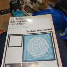 Libri di seconda mano: SEGUNDA EDICION GASTON BACHELARD LA FORMACIÓN DEL ESPÍRITU CIENTÍFICO 1972. Lote 179154098