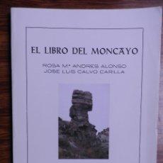 Libros de segunda mano: EL LIBRO DEL MONCAYO. ROSA Mª ANDRES ALONSO. JOSE LUIS CALVO CARILLA. Lote 179154341