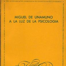 Libros de segunda mano: MIGUEL DE UNAMUNO A LA LUZ DE LA PSICOLOGÍA / JOSÉ LUIS ABELLÁN. Lote 179154746