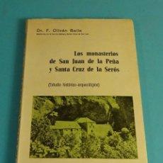 Libros de segunda mano: LOS MONASTERIOS DE SAN JUAN DE LA PEÑA Y SANTA CRUZ DE LA SERÓS. DR. F. OLIVÁN BAILE. Lote 179160196