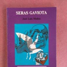 Libros de segunda mano: JOSE LUIS MUÑOZ. SERAS GAVIOTA. LA VOZ DEL TAJO. 1990. Lote 179161857