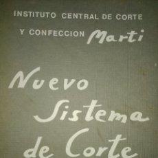 Libros de segunda mano: NUEVO SISTEMA DE CORTE MARTÍ. PATRONES TIPO. INSTITUTO CENTRAL DE CORTE Y CONFECCIÓN MARTÍ. CARTONÉ.. Lote 179170666