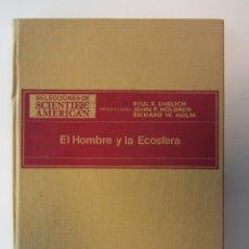 Libros de segunda mano: EL HOMBRE Y LA ECOSFERA. PAUL R. EHRLICH, JOHN P. HOLDREN, RICHARD W. HOLM. TAPA DURA. ILUSTRADO. Lote 179173695