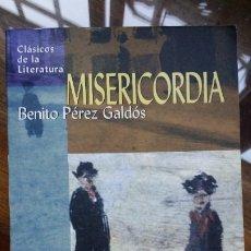 Libros de segunda mano: MISERICORDIA, BENITO PEREZ GALDOS. Lote 179176587