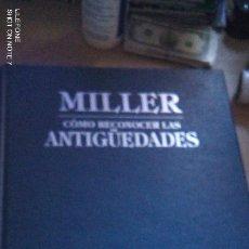 Libros de segunda mano: COMO RECONOCER LAS ANTIGÜEDADES. MILLER'S. JUDIT Y MARTIN MILLER. BARCELONA. 1995 . Lote 179177792
