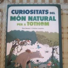 Libros de segunda mano: CURIOSITAT DEL MÓN NATURAL PER A TOTHOM - PERE RENOM / CRISTINA LOSANTOS - EN CATALÀ. Lote 179177831