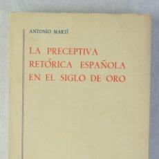Libros de segunda mano: LA PRECEPTIVA RETÓRICA ESPAÑOLA EN EL SIGLO DE ORO-EDITORIAL GREDOS, S.A, 1974. Lote 179196935