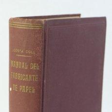 Libros de segunda mano: MANUAL DEL FABRICANTE DE PAPEL -T.COSTA COLL-CASA EDITORIAL BOSCH, 1953. Lote 179197332