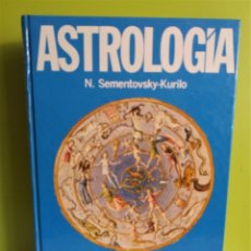 Libros de segunda mano: ASTROLOGIA. TRATADO COMPLETO TEORICO Y PRACTICO. N. SEMENSTOVSKY KURILO. Lote 179199076