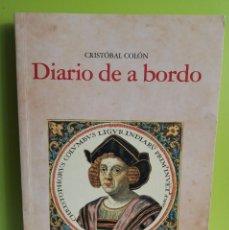 Libros de segunda mano: DIARIO DE A BORDO / CRISTOBAL COLÓN / ARLANZA EDICIONES. Lote 179199353