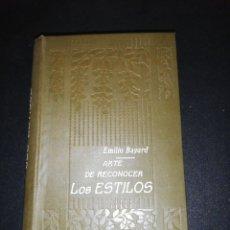 Libros de segunda mano: EMILIO BAYARD, ARTE DE RECONOCER LOS ESTILOS . Lote 179208245