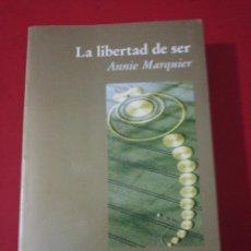 Libros de segunda mano: ANNIE MARQUIER, LA LIBERTAD DEL SER. Lote 179209246