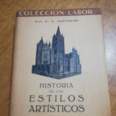 Libros de segunda mano: K. D. HARTMANN - HISTORIA DE LOS ESTILOS ARTÍSTICOS. Lote 179209853