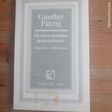 Libros de segunda mano: HECHOS, NORMAS, PROPOSICIONES GÜNTER PATZIG PUBLICADO POR ALFA (1986) 227PP. Lote 179221351
