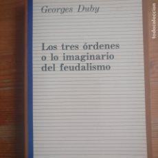 Libros de segunda mano: LOS TRES ÓRDENES O LO IMAGINARIO DEL FEUDALISMO. GEORGES DUBY. TAURUS 1992 459PP. Lote 179221487