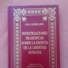 Libros de segunda mano: F. W. J. SCHELLING - INVESTIGACIONES FILOSÓFICAS SOBRE LA ESENCIA DE LA LIBERTAD HUMANA - RBA. Lote 179229321