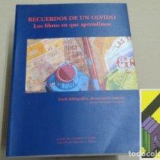 Libros de segunda mano: CARBONERO DOMINGO, JAVIER/ VARIOS AUTORES:RECUERDOS DE UN OLVIDO.LOS LIBROS EN QUE APRENDIMOS.. Lote 179230727