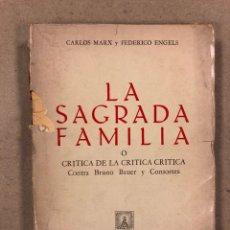 Libros de segunda mano: LA SAGRADA FAMILIA O CRÍTICA DE LA CRÍTICA CRÍTICA. CARLOS MRX Y FEDERICO ENGELS. EDITORIAL CLARIDAD. Lote 179231887