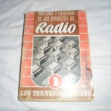 Libros de segunda mano: ANATOMIA Y FISIOLOGIA DE LOS APARATOS DE RADIO.TOMO I.LOS TRANSFORMADORES DE LA RADIO.FERNANDO MORAL. Lote 179231918