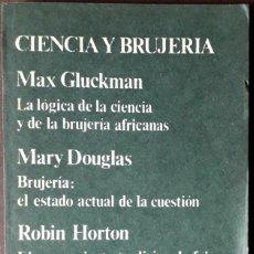 Libros de segunda mano: MAX GLUCKMAN / MARY DOUGLAS / ROBIN HORTON . CIENCIA Y BRUJERÍA . ANAGRAMA. Lote 179232093