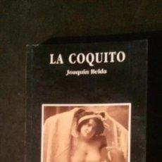 Libros de segunda mano: LA COQUITO-JOAQUÍN BELDA-(EDITORIAL AGATA-1995). Lote 179237553