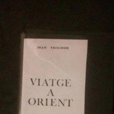 Libros de segunda mano: VIATGE A ORIENT-JOAN TEIXIDOR-EDITORIAL TABER-PRIMERA EDICIÓ-1969. Lote 179238186