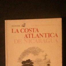 Libros de segunda mano: LA COSTA ATLÁNTICA DE NICARAGUA-GUIDO GORSSMANN-MINISTERIO DE CULTURA DE NICARAGUA-1988. Lote 179238252