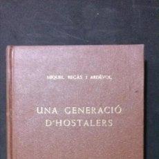 Libros de segunda mano: UNA GENERACIÓ D´HOSTALERS-MIGUEL REGÀS-1953. Lote 179238485