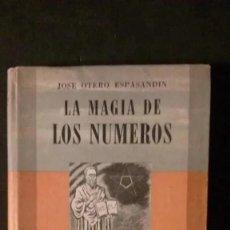 Libros de segunda mano: LA MAGIA DE LOS NÚMEROS-JOSE OTERO ESPASANDIN-EDITORIAL ATLÁNTIDA-BUENOS AIRES-1948. Lote 179238558