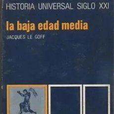Libros de segunda mano: LA BAJA EDAD MEDIA - LE GOFF,JACQUES. Lote 179238641