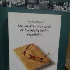 Libros de segunda mano: LMV - LAS IDEA ECONÓMICAS DE LOS INTELECTUALES ESPAÑOLES. AMANDO DE MIGUEL. Lote 179239066