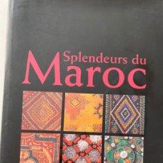 Libros de segunda mano: SPLENDEURS DU MAROC , EDITIONS PLUME , FRANCIA 1998. Lote 179245628
