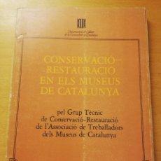 Libros de segunda mano: CONSERVACIÓ - RESTAURACIÓ EN ELS MUSEUS DE CATALUNYA . Lote 179246077