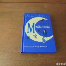 Libros de segunda mano: MEDIANOCHE (ACQUELINE WILSON). ILUSTRACIONES DE NICK SHARRATT. Lote 179251935