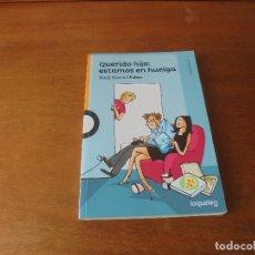 Libros de segunda mano: QUERIDO HIJO: ESTAMOS EN HUELGA (JORDI SIERRA I FABRA). Lote 179252427