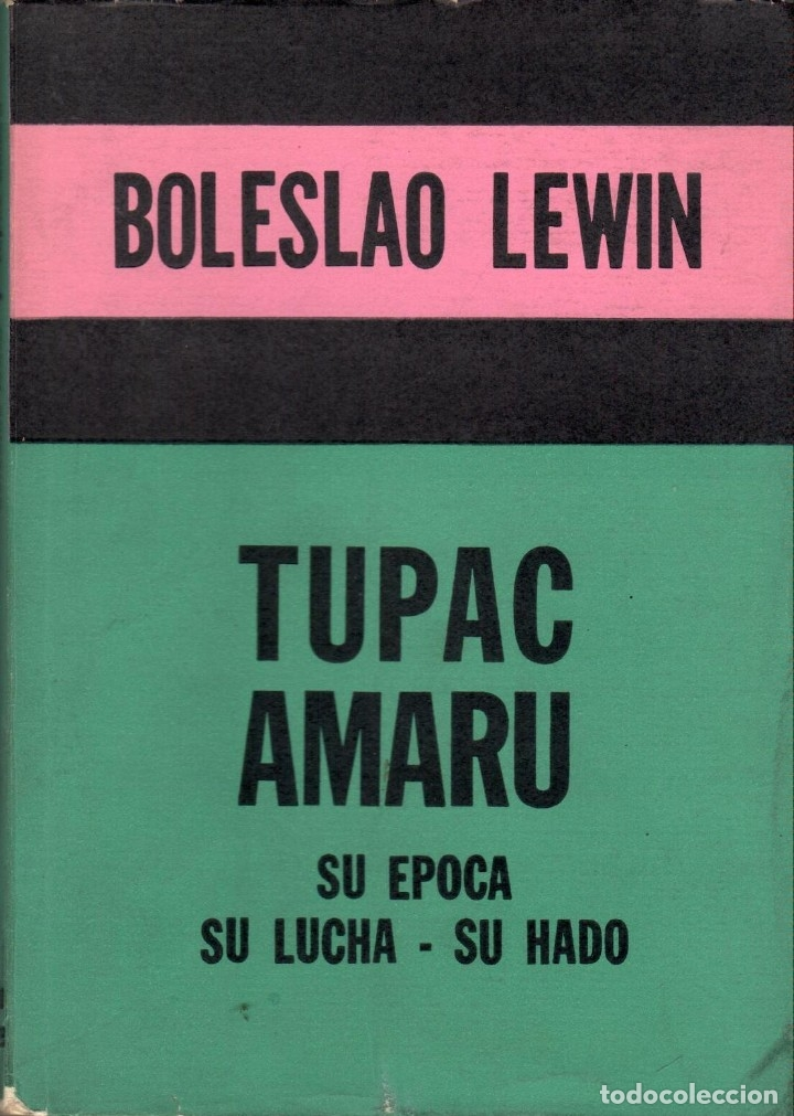 TUPAC AMARU. SU ÉPOCA, SU LUCHA, SU HADO / BOLESLAO LEWIN (Libros de Segunda Mano - Historia - Otros)
