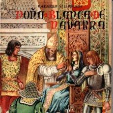 Libros de segunda mano: NAVARRO VILLOSLADA : DOÑA BLANCA DE NAVARRA (APOSTOLADO PRENSA, 1948). Lote 179263197