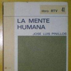 Libros de segunda mano: PINILLOS, JOSÉ LUIS: LA MENTE HUMANA.. Lote 179319443