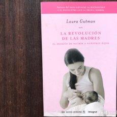 Libros de segunda mano: LA REVOLUCIÓN DE LAS MADRES. LAURA GUTMANN. BUEN ESTADO. Lote 179330053