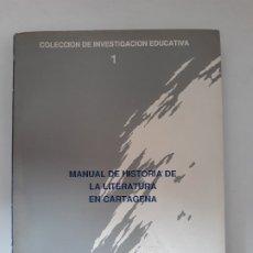 Libros de segunda mano: MANUAL DE HISTORIA DE LA LITERATURA EN CARTAGENA. FRANCISCO HENARES DIAZ. AYUNTAMIENTO DE CARTAGENA,. Lote 179334501