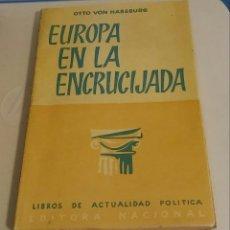 Libros de segunda mano: EUROPA EN LA ENCRUCIJADA. HABSBURG, OTTO VON (HABSBURGO, OTTO DE). Lote 179334596