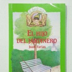 Libros de segunda mano: EL HIJO DEL JARDINERO - ANAYA - JUAN FARIAS - TDK140. Lote 179334905