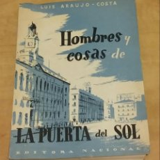 Libros de segunda mano: HOMBRES Y COSAS DE LA PUERTA DEL SOL. ARAUJO-COSTA, LUIS. Lote 179335105