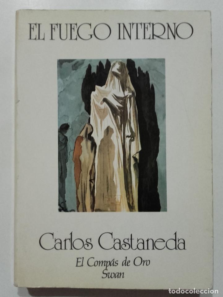 EL FUEGO INTERNO - CARLOS CASTANEDA - EL COMPRAS DE ORO. EDITORIAL SWAN - 1985 (Libros de Segunda Mano (posteriores a 1936) - Literatura - Otros)