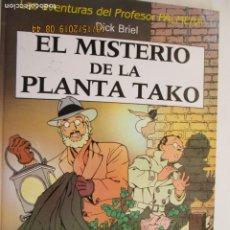 Libros de segunda mano: EL MISTERIO DE LA PLANTA TAKO , LAS AVENTURAS DEL PROFESOR PALMERA DICK BRIEL 1ª EDICION 1990. Lote 179336458