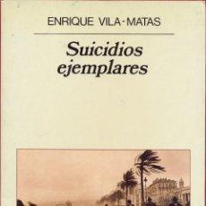 Libros de segunda mano: SUICIDIOS EJEMPLRES- ENRIQUE VILA-MATAS ED. ANAGRAMA PAGINAS 173 AÑO 1991. LL3192. Lote 179345375