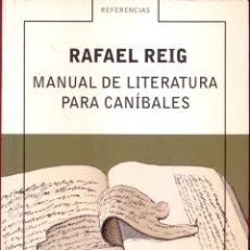 Libros de segunda mano: MANUAL DE LITERATURA PARA CANIBALES- RAFAEL REIG- EDITORIAL DEBATE- PAGINAS 310 AÑO 2006 LL3194. Lote 179345822