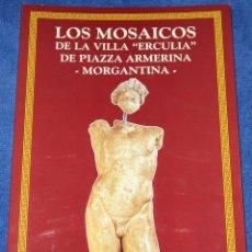 Libros de segunda mano: LOS MOSAICOS DE LA VILLA ERCULIA DE PIAZZA ARMERINA - MORGANTINA - NICOLO MALTESE. Lote 179390581