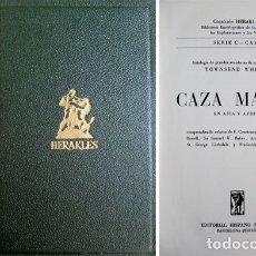 Libros de segunda mano: WHELEN, TOWNSEND. CAZA MAYOR EN ASIA Y ÄFRICA, COMPRENDIENDO RELATOS DE FREDERICK C. SELOUS... 1958.. Lote 179395170