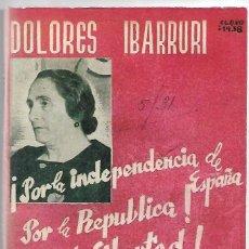 Libros de segunda mano: UNION DE TODOS LOS ESPAÑOLES-DOLORES IBARRURI 1938- REPRODUCCIÓN-17X12- 74 PG. LEER. Lote 179396337